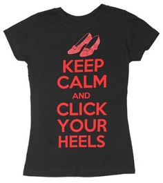 Amazon.com: Keep Calm And Click Your Heels - Wizard Of Oz Sheer Women's T-shirt: Clothing