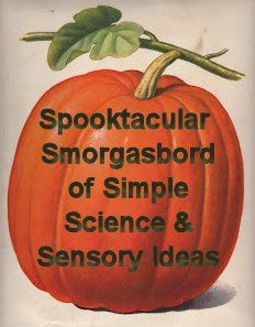 Spooktacular Smorgasbord of Simple Science & Sensory Ideas for Halloween