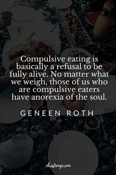 Geneen Roth Quote ab Geneen Roth Quote about the cause of emotional eating. Real Life Quotes, Motivational Quotes For Life, Quotes To Live By, Healing Quotes, Spiritual Quotes, Geneen Roth, Compulsive Eating, Counseling Quotes, Eating Disorder Recovery