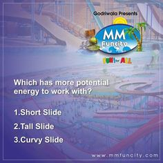 #QuizTime Which has more potential energy to work with? 1. Short Slide 2. Tall Slide 3. Curvy Slide Give your answers in comment section. #MMFunCity