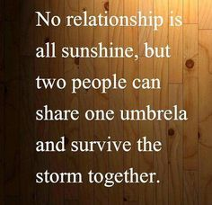 Mine and my husband's marriage sure hasn't been all sunshine, but we know that we're in love.
