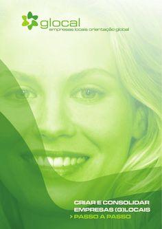Manual criar empresas v2014  Criar e Consolidar Empresas (G)Locais - passo a passo  Manual de apoio ao empreendedorismo, criação e gestão de empresas. Imprescindível a todos os empreendedores. informação actualizada.  GLOCAL - Empresas locais com orientação global  Power By SPA Consultoria www.spa.pt