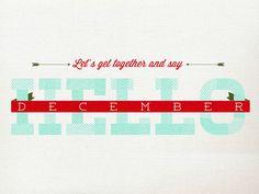 Hello, December! -Sara Kovacs