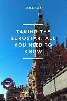Taking the Eurostar: All you need to know about choosing tickets, booking and traveling the underwater train tunnel from London to Brussels or Paris.