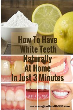 How To Have White Teeth Naturally At Home In Just 3 Minutes (Works 100%)