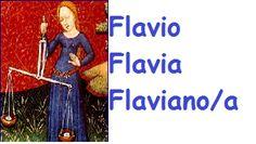 """Significato del nome FLAVIA / FLAVIO - FLAVIANA / FLAVIANO  Flavio deriva dal latino Flavus e significa """"dai capelli biondi ( gialli , dorati). Al femminile Flavio è Flavia, il nome"""