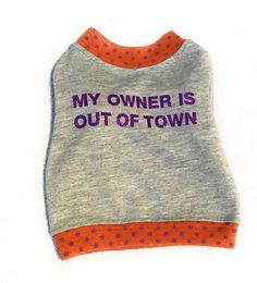 Dog Shirt Size XXS Pet Puppy Pup Clothes Attire My Owner Is Out Of Town Grey #SimplyDog