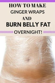 How To Make Ginger Wraps, And Burn Belly Fat Overnight! – Natural Cures Not Medicine Belly Fat Burner, Burn Belly Fat, Reto Fitness, Ginger Wraps, Lose 20 Pounds, Fast Weight Loss, Fat Fast, Lose Fat, Health And Fitness