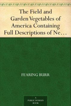 http://www.survivalistdaily.com/free-kindle-book-the-field-and-garden-vegetables-of-america/