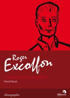 Roger Excoffon book: The gentleman de la typographie