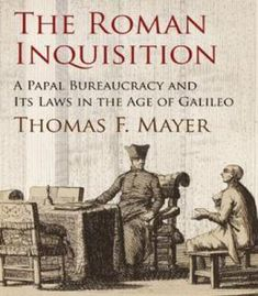 The Roman Inquisition: A Papal Bureaucracy and Its Laws in the Age of Galileo (Haney Foundation Series) Spanish Inquisition, The Inquisition, Roman History Books, Foundation Series, Witch Quotes, Book Annotation, Urdu Novels, Online Library, Book 1