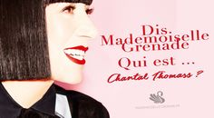 Dis Mademoiselle Grenade, qui est Chantal Thomass ?