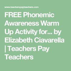 FREE Phonemic Awareness Warm Up Activity for... by Elizabeth Ciavarella   Teachers Pay Teachers