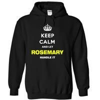 Keep Calm And Let  Rosemary Handle It