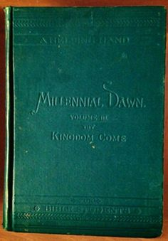Millennial Dawn THY KINGDOM COME 1891 Edition Watchtower Bible Students Jehovah