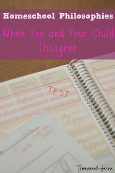 Townsend House: Homeschool Philosophies - When You and Your Child Disagree