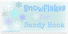 Our family is making Snowflakes for Sandy Hook.  Are you in?