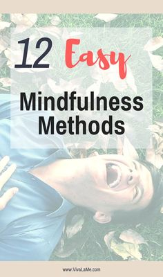 Use these easy mindfulness methods and create happiness and contentment with a mindful living.