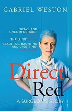 [EBook] Direct Red: A Surgeon's Story Author Gabriel Weston, Nurse Stories, Nursing Books, National Geographic Kids, Red Books, What To Read, Book Photography, Free Reading, Nonfiction