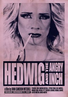Hedwig And The Angry Inch. One of my favorite movies.