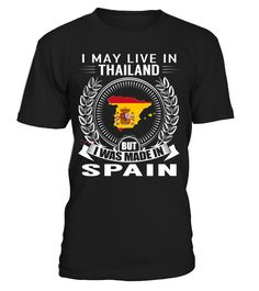 I May Live in Thailand But I Was Made in Spain #Spain