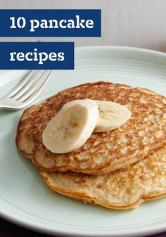10 Pancake Recipes -- There's nothing like from-scratch pancakes. They can be part of any meal!