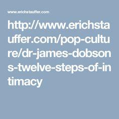 http://www.erichstauffer.com/pop-culture/dr-james-dobsons-twelve-steps-of-intimacy