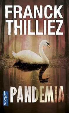 Pandemia de Franck THILLIEZ https://www.amazon.fr/dp/2266270303/ref=cm_sw_r_pi_dp_x_RJ4MybG3E9BFG