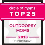 I am in Circle of Moms Top 25 Outdoorsy Moms - 2013!