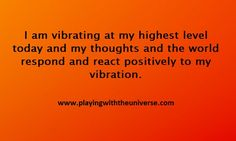 Your thoughts influence your world What thoughts are you vibrating out in the Universe? Everything vibrates and is communicating, reacting, responding, and integrating with other vibrating things. That means that everything is communicating with everything. Become aware of what thoughts and energy you are sending out to the world and those around you. Once you begin to offer your vibration on purpose, that is to say, thinking and acting with intention for the good of all, that is then that…