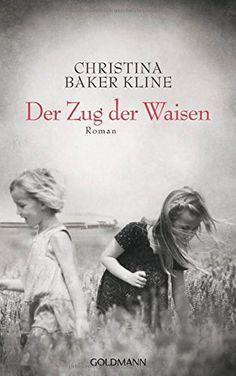 Der Zug der Waisen: Roman von Christina Baker Kline