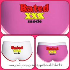 642546c1b03 Says  Rated XXX Mode (boy cut panties) By Riquebeautitshirts Visit  www. cafepress.com risquebeautitshirts