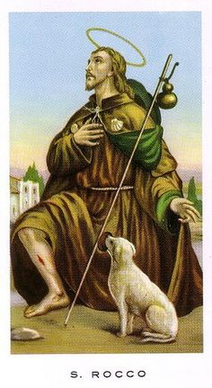 St. Rocco / St. Roch pray for us and against epidemics, knee problems, plague and skin diseases and for invalids, tile makers and bachelors. Feast day August 16.
