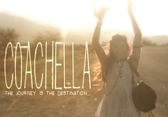 coa-inspirational quote :) coachella really is a life changing experience