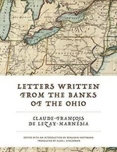 Letters Written from the Banks of the Ohio free download by Claude-François de Lezay-Marnésia ISBN: 9780271077161 with BooksBob. Fast and free eBooks download.  The post Letters Written from the Banks of the Ohio Free Download appeared first on Booksbob.com.