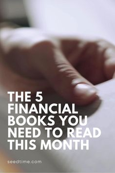There are all kinds of lists that will proclaim this or that book to be the top financial book available. But we're going to take a different approach here. Our list is going to focus on the books that are a benefit to you in five fundamental areas. If you only read 5 financial books in your entire life, make sure these are included! #financialbooks #bookstoread #mustreadbooks #reading #seedtime
