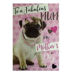 Large Pug Mothers Day Card Available At Www Ilovepugs Co Uk Post