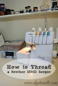 Instructions for how to thread a Brother 1034D Serger.