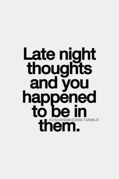 Late night thoughts and you happened to be in them Sassy Quotes, Best Love Quotes, Flirting Quotes, Quotes To Live By, Me Quotes, Selfie Quotes, Kinky Quotes, Naughty Quotes, Instagram Captions For Selfies