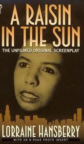 A Raisin in the Sun by Lorraine Hansbury. check.