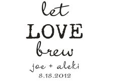 Let love brew custom rubber stamp for DIY custom by stampoutonline, $30.00