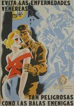 'Evita las enfermedades venéreas, tan peligrosas como las balas enemigas' ~  Spanish Civil War poster warning soldiers against STD's, ca. 1930s.