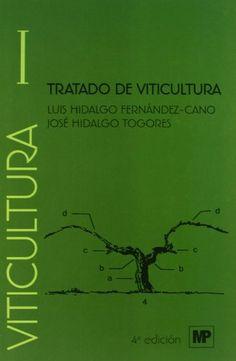 Tratado de viticultura / Luis Hidalgo Fernández-Cano, José Hidalgo Togores Madrid ; México : Mundi-Prensa, 2011