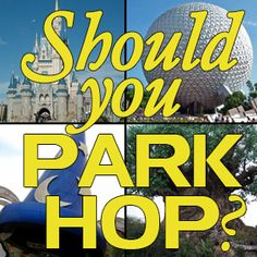 Park hopping @ Disney World - Should you park hop & what's the best way to do it if you do