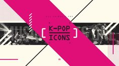 Project / Broadcast Design for KPOP_ICONS (tst work) Design x Motion / e'ssem…