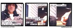 """{a softer world} """"When you're around I don't know how to hide my feelings. / I count in binary, in my head. zero one one zero one one / and you count clouds."""""""