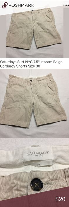 """SATURDAYS SURF NYC Flat front corduroy shorts 30 SATURDAYS SURF NYC Flat front corduroy shorts in Beige. Excellent pre-owned condition- NO rips, holes or stains. Laundered, clean and ready to ship.  Size on tag: 30 7.5"""" inseam Saturdays Surf NYC Shorts Flat Front"""