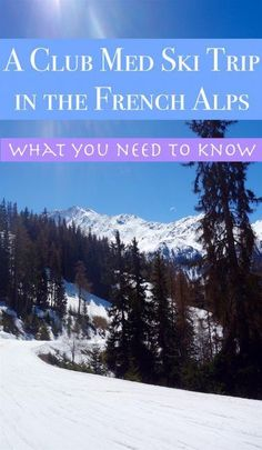 A Club Med Ski Trip in the French Alps is the trip of a lifetime .. or at least of a winter time. Here's everything you need to know about planning a ski trip at the Club Med Peisey Vallandry in France.