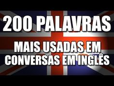 200 palavras em inglês mais usadas em conversas - YouTube