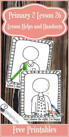 Love these free printables and ideas for teaching LDS Primary 2 Lesson 26: Choosing the Right Gives Me a Happy Feeling